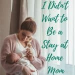 Deciding to Be a Stay at Home Mom