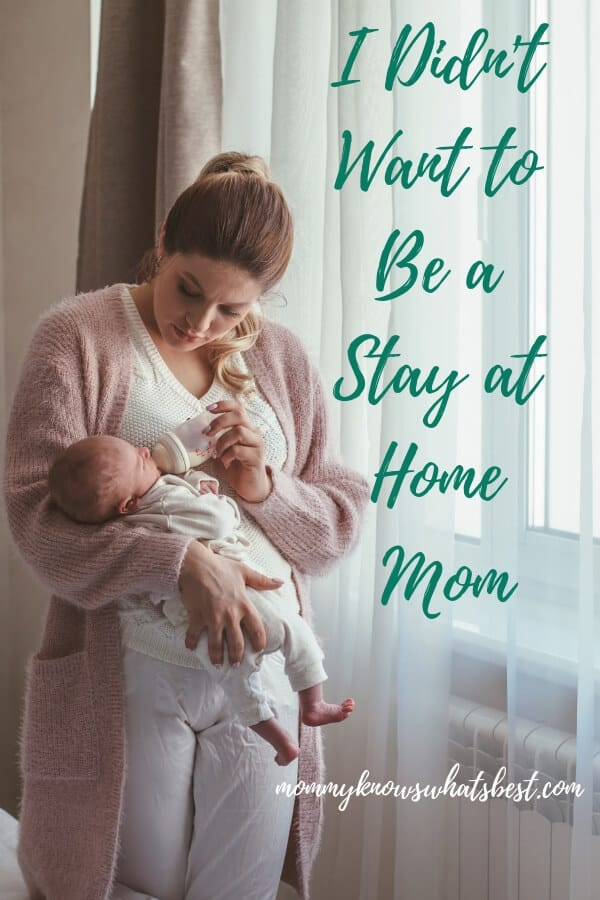 I Didn't Want to Be a Stay at Home Mom: How I Decided to Become a Stay at Home Mom