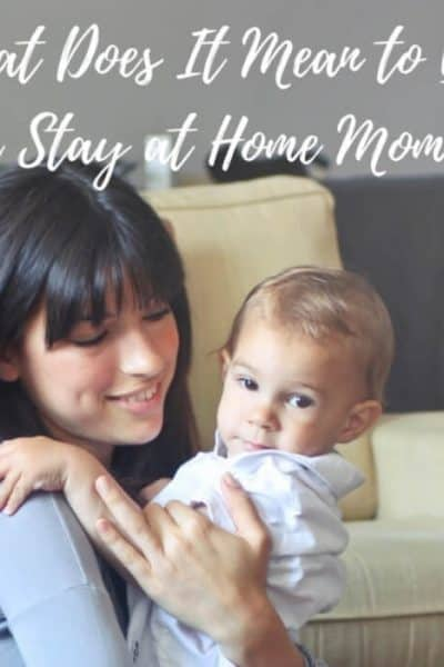 What Does It Mean to Be a Stay At Home Mom