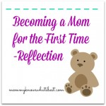 Becoming a Mom for the First Time
