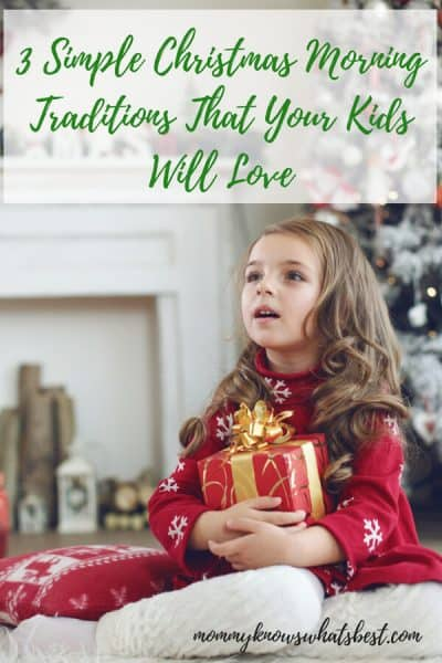 3 Simple Christmas Morning Traditions That Your Kids Will Love