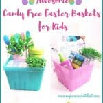 How to Create Awesome Candy Free Easter Baskets for Kids
