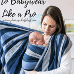 How to Learn to Babywear Like a Pro
