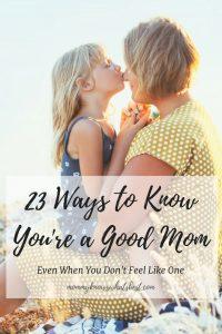 Am I a Good Mom Ways to Know You're a Good Mom