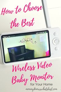 How to Choose the Best Wireless Video Baby Monitor for Your Nursery: Learn what to look for when buying a video baby monitor, plus read the review of a wireless video baby monitor from Eufy.