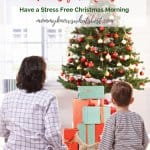 The Best Christmas Morning Hacks for Moms: Learn How to Have a Stress Free Christmas Morning