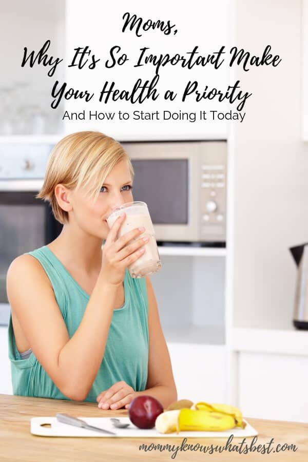 Moms, Why It's So Important Make Your Health a Priority