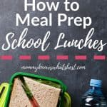 How to meal prep school lunches