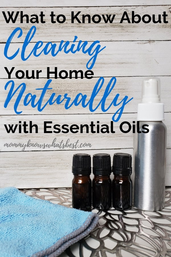What to Know about Cleaning with Essential Oils: Learn about using essential oils to clean your home naturally.