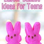 Easter Basket Ideas for Teens