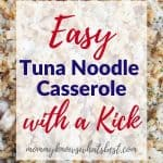 Easy Tuna Noodle Casserole Recipe with a Kick