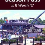 Hersheypark Season Pass Is It Worth It