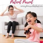 How to Be a More Patient Parent When Your Kids Are Testing Your Limits
