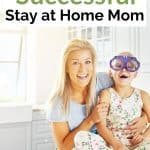 How to Be a Successful Stay at Home Mom