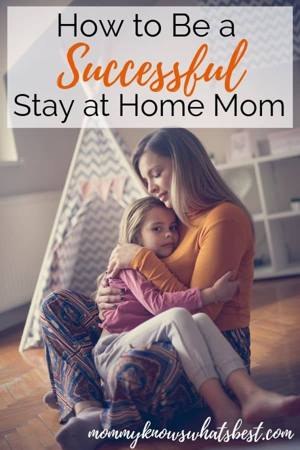 How to Be a Successful Stay at Home Mom: Not sure what it means to be a successful stay at home mom? Let me show you what I mean by 'successful' and give you tips to being a great SAHM.