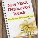 New Year Resolution Ideas That You Can Keep All Year