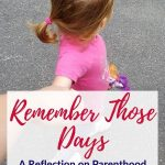 Parenting Tips Remember Early Days
