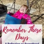Parenting Tips Remembering Good Days