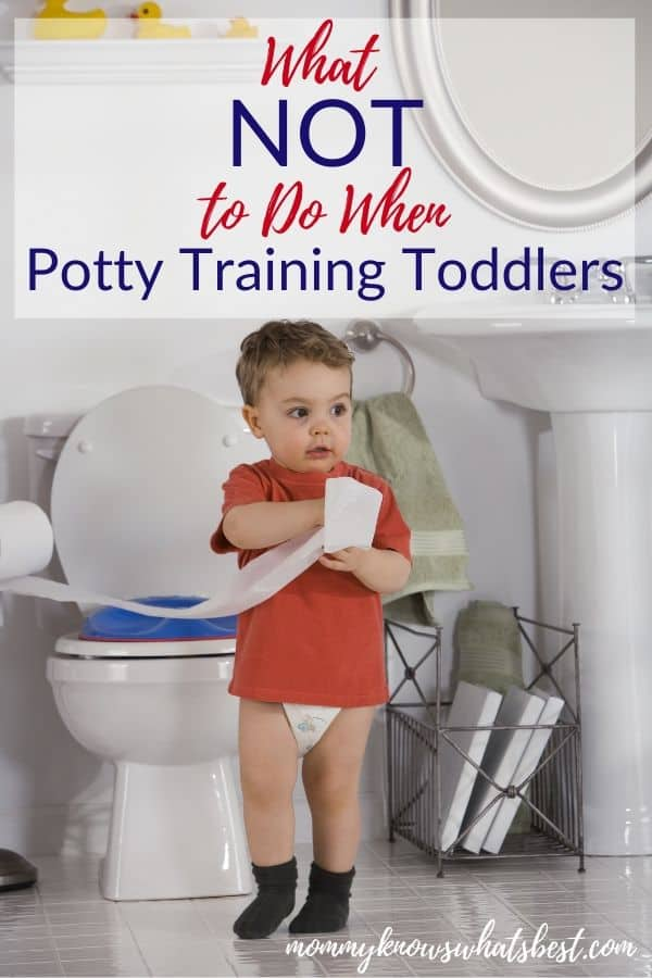 Potty Training Toddlers Tips: What NOT to Do