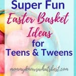 Super Fun Easter Basket Ideas for Teenagers and Tweens