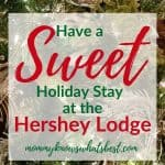 Sweet Holiday Packages at the Hershey Lodge