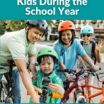 The Best Ways to Have Fun With Your Kids During the School Year