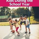 Ways to Have Fun With Kids During the School Year
