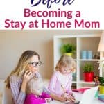 What to Do Before Becoming a Stay at Home Mom