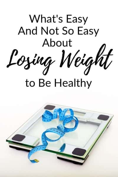 What's Easy And Not So Easy About Losing Weight to Be Healthy