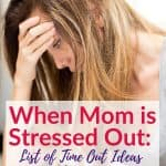 When Mom Needs a Time Out Stress Relief Ideas for Moms